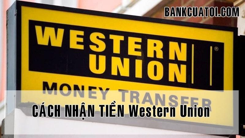 cach nhan tien Western Union
