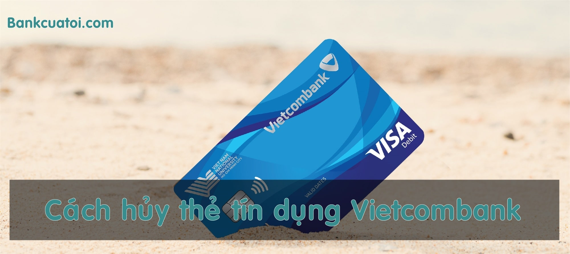 Cach huy the tin dung vietcombank